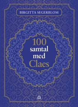 Bild på 100 samtal med Claes : om livet efter döden och om att vara människa