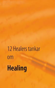 Bild på 12 Healers tankar om Healing : Inre styrka