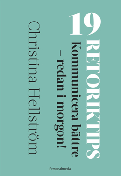 Bild på 19 Retoriktips! : kommunicera bättre - redan i morgon!