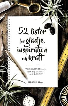 Bild på 52 listor för glädje, inspiration och kraft : Vecklistor som gör dig stark