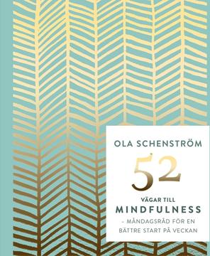 Bild på 52 vägar till mindfulness : råd för en bättre vecka
