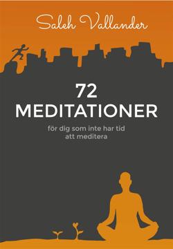 Bild på 72 meditationer : för dig som inte har tid att meditera