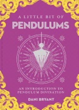 Bild på A Little Bit of Pendulums: An Introduction to Pendulum Divination