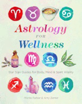 Bild på Astrology for Wellness: Star Sign Guides for Body, Mind & Spirit Vitality (Paperback)
