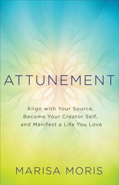 Bild på Attunement - align with your source, become your creator self, and manifest