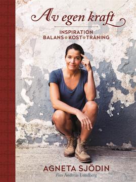 Bild på Av egen kraft : inspiration, balans, kost, träning