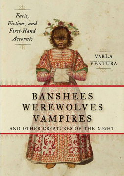 Bild på Banshees, werewolves, vampires, and other creatures of the night - facts, f