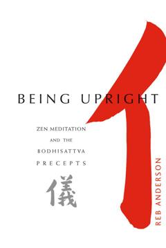 Bild på Being Upright: Zen Meditation & The Bodhisattva Precepts