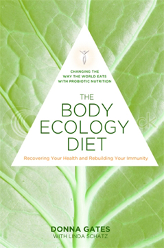Bild på Body ecology diet - recovering your health and rebuilding your immunity