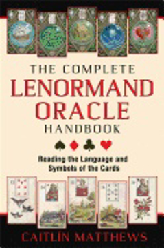 Bild på Complete lenormand oracle handbook - reading the language and symbols of th