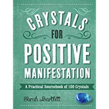 Bild på Crystals for positive manifestation - a practical sourcebook of 100 crystal