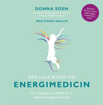 Bild på Den lilla boken om energimedicin: Den väsentliga handboken för att balansera kroppens energier
