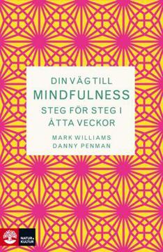 Bild på Din väg till mindfulness : Steg för steg i åtta veckor