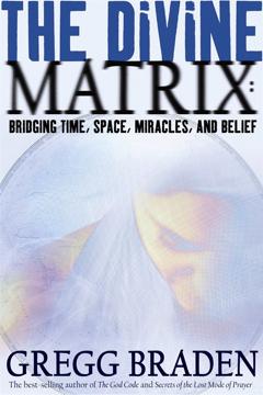 Bild på Divine matrix - bridging time, space, miracles, and belief