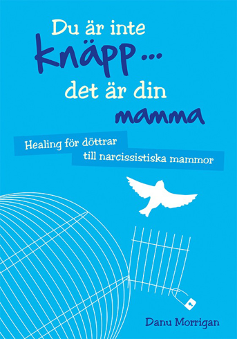 Bild på Du är inte knäpp... det är din mamma : healing för döttrar till narcissistiska mammor