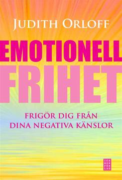 Bild på Emotionell frihet : frigör dig från dina negativa känslor
