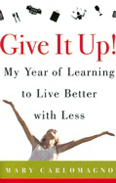 Bild på Give It Up! My Year Of Learning To Live Better With Less