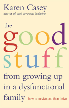 Bild på GOOD STUFF FROM GROWING UP IN A DYSFUNCTIONAL FAMILY: How To Survive & Then Thrive