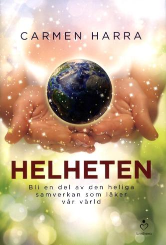 Bild på Helheten : bli en del av den heliga samverkan som läker vår värld