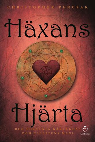 Bild på Häxans hjärta : den perfekta kärlekens och tillitens magi