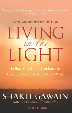 Bild på Living in the light - follow your inner guidance to create a new life and a