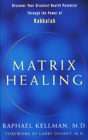 Bild på Matrix Healing: Discover Your Greatest Health Potential Through the Power of the Kabbalah