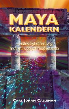 Bild på Mayakalendern : mänsklighetens väg mot ett upplyst medvetande
