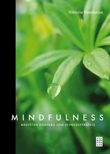 Bild på Mindfulness : medveten närvaro som levnadsstrategi