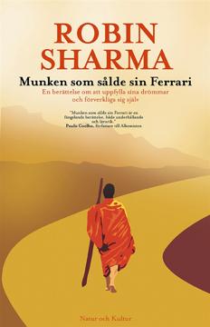 Bild på Munken som sålde sin Ferrari : en berättelse om att uppfylla sina drömmar och förverkliga sig själv