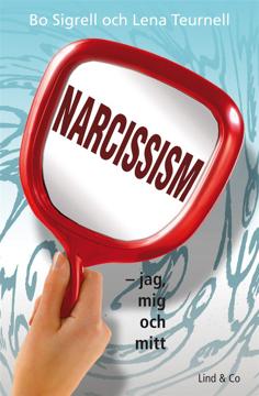 Bild på Narcissism : jag, mig och mitt
