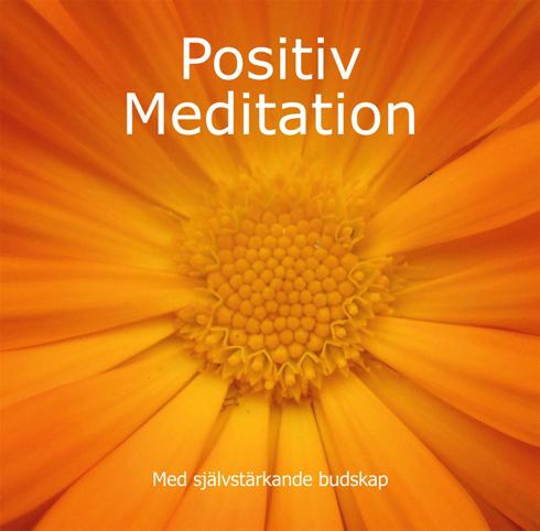 Bild på Positiv Meditation : Med självstärkande budskap