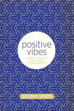 Bild på Positive vibes - inspiring thoughts for change and transformation