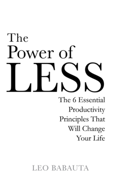 Bild på Power of less - the 6 essential productivity principles that will change yo
