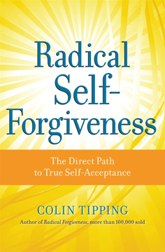 Bild på Radical self-forgiveness - the direct path to true self-acceptance