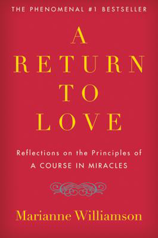 """Bild på Return To Love: Reflections On The Principles Of """"A Course I"""