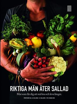 Bild på Riktiga män äter sallad : mat som får dig att må bra och leva längre