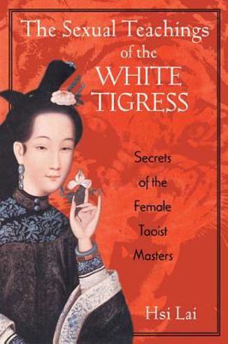 Bild på Sexual teachings of the white tigress - secrets of the female taoist master