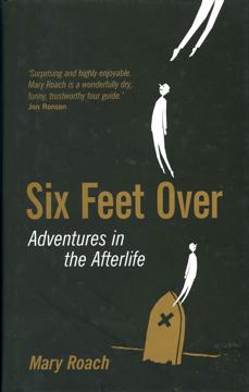 Bild på Six Feet Over: Adventures in the Afterlife