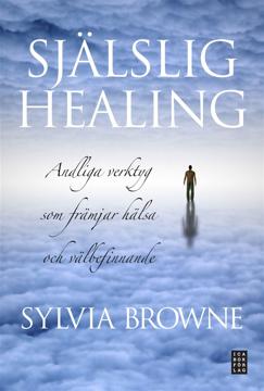 Bild på Själslig healing : andliga verktyg som främjar hälsa och välbefinnande