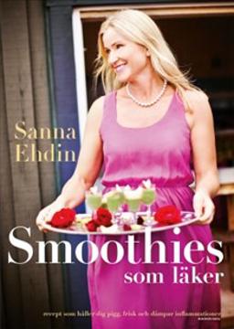 Bild på Smoothies som läker : recept som håller dig pigg, frisk och dämpar inflammationer