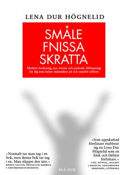 Bild på Småle, fnissa, skratta : modern forskning, nya teorier och praktisk tillämpning för dig som möter människor på och utanför arbetet.