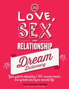 Bild på The Love, Sex, and Relationship Dream Dictionary