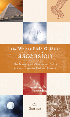 Bild på Weiser field guide to ascension - the meaning of miracles and shifts in con
