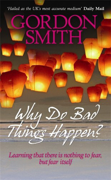 Bild på Why do bad things happen? - learning that there is nothing to fear but fear