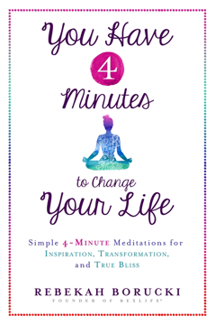 Bild på You have 4 minutes to change your life - simple 4-minute meditations for in