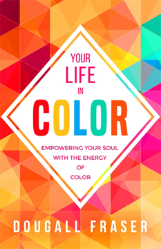 Bild på Your life in colour - empowering your soul with the energy of colour