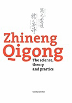 Bild på Zhineng Qigong : The science, theory and practice