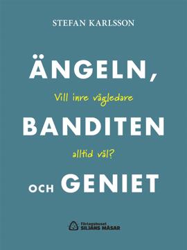 Bild på Ängeln, banditen och geniet : vill inre vägledare altlid väl?