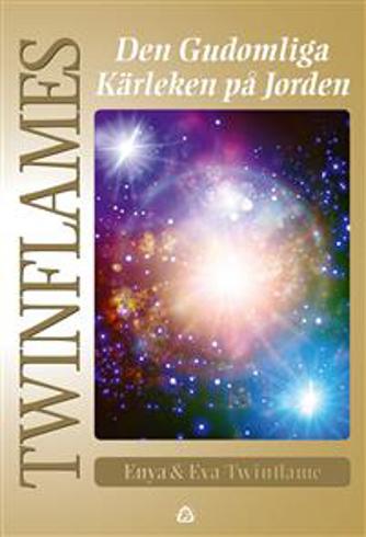Bild på Twinflames : den gudomliga kärleken på Jorden