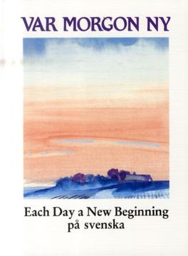 Bild på Var morgon ny : each day a new beginning på svenska